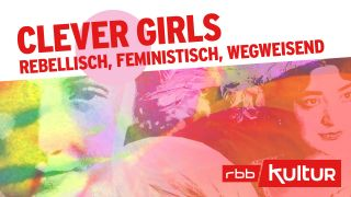Podcast | Clever Girls © rbbKultur