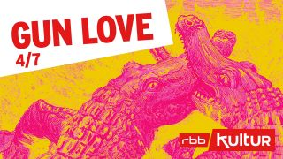 Podcast Cover | Gun Love (4/7) © rbbKultur