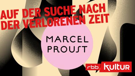 """Marcel Proust: """"Auf der Suche nach der verlorenen Zeit"""""""