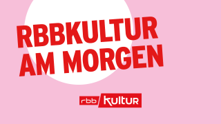rbbKultur am Morgen; © rbb