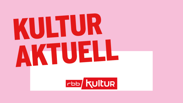 Kultur aktuell; © rbbKultur