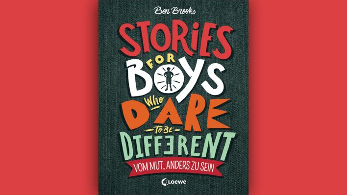 Ben Brooks: Stories for boys who dare to be different © Loewe Verlag
