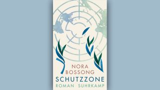 Nora Bossong: Schutzzone © Suhrkamp