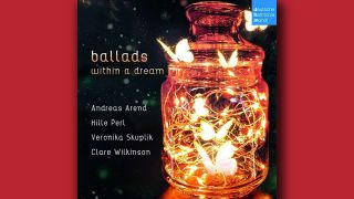 Ballads within a dream © Deutsche Harmonia Mundi