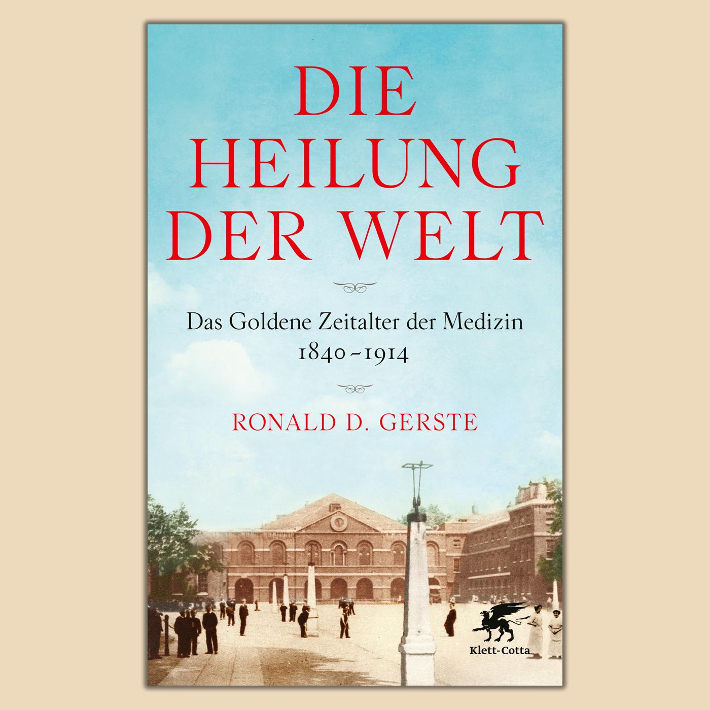 Die Heilung der Welt von Ronald D. Gerste
