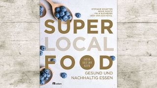 Buchcover Super Local Food (Quelle: Cover: Oekom Verlag/Hintergrund: imago images/Panthermedia)