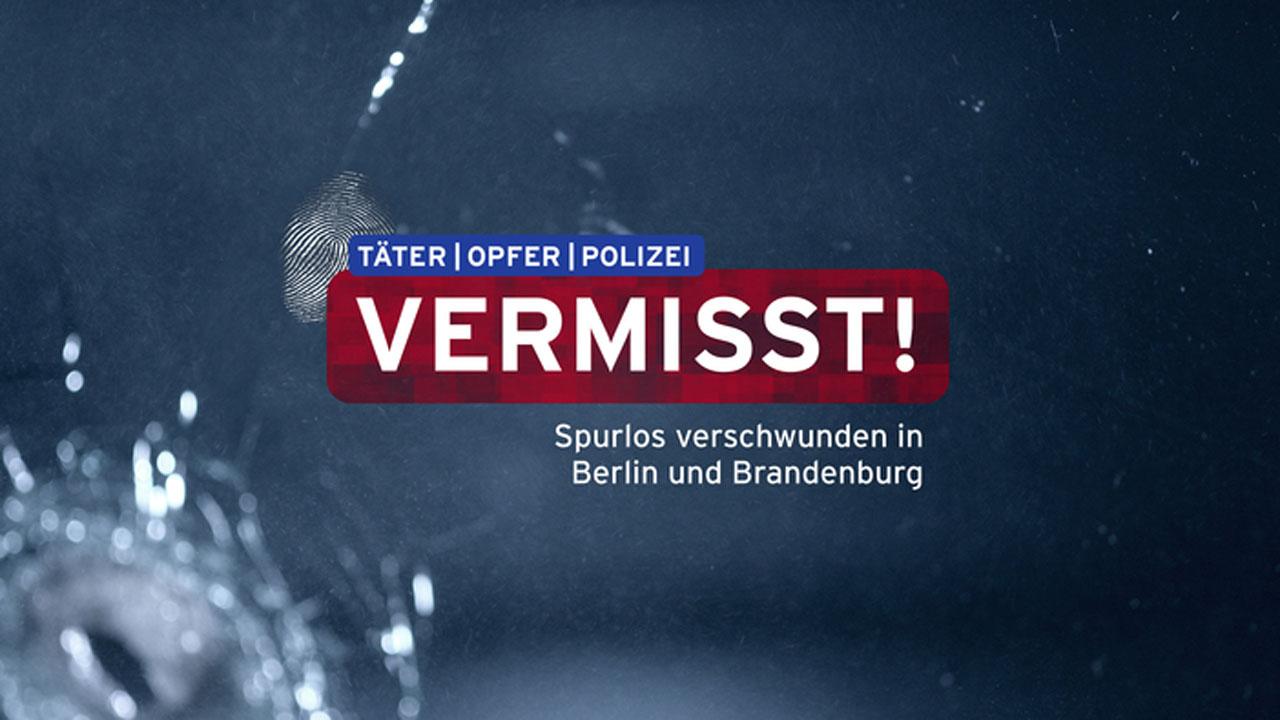 Vermisst. Spurlos verschwunden in Berlin und Brandenburg ...