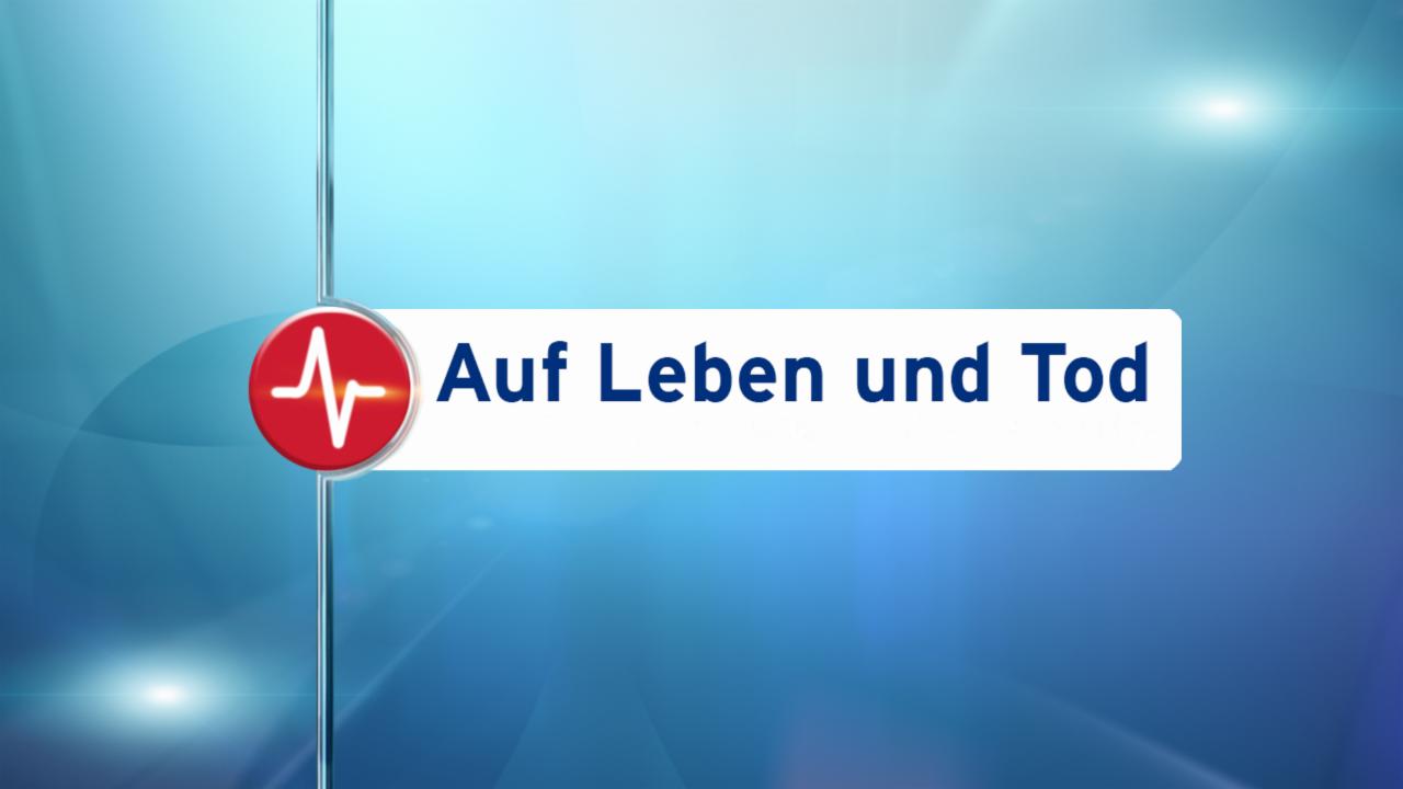 Auf Leben und Tod | rbb Rundfunk Berlin-Brandenburg
